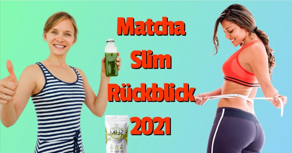 Matcha Slim Rückblick 2021