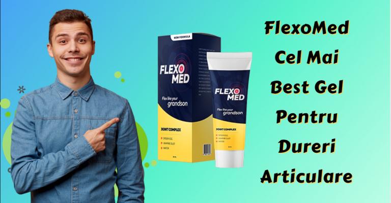 FlexoMed Cel Mai Best Gel Pentru Dureri Articulare