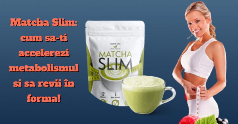 Matcha Slim: cum sa-ti accelerezi metabolismul și sa revii în formă!