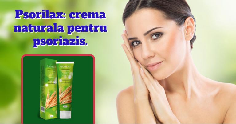 Psorilax: crema naturala pentru psoriazis.
