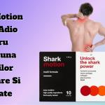 Shark Motion - Recenzia puternicului aliat pentru combaterea durerilor articulare.